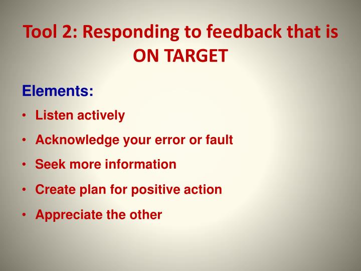 Tool 2: Responding to feedback that is ON TARGET