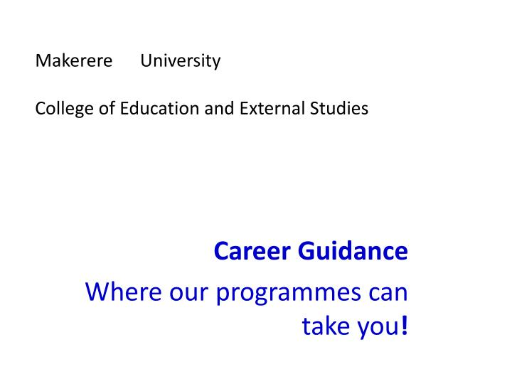 Makerere university college of education and external studies