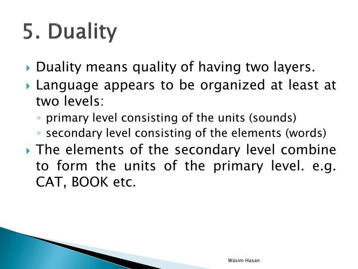 5. Duality