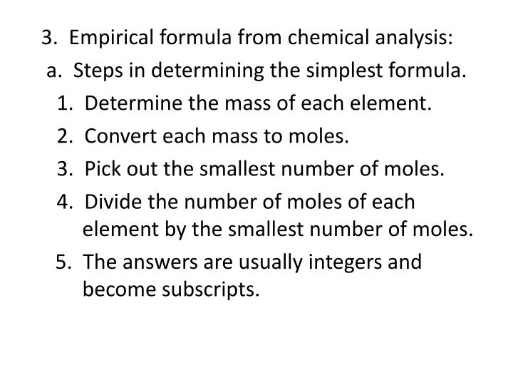 3.  Empirical formula from chemical analysis: