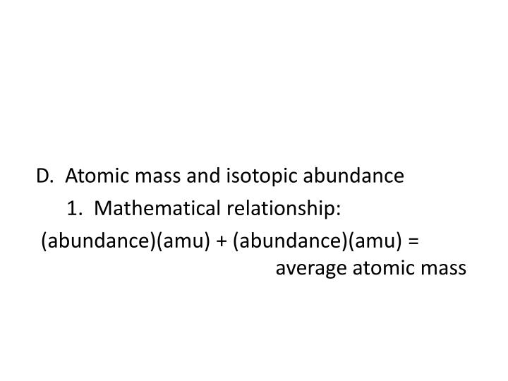 D.  Atomic mass and isotopic abundance