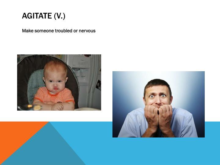 Agitate (v.)