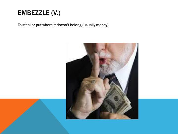Embezzle (v.)