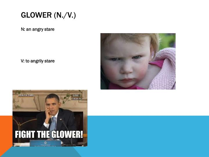 Glower (n./v.)