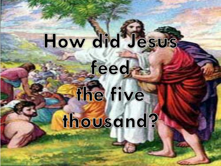 How did Jesus feed
