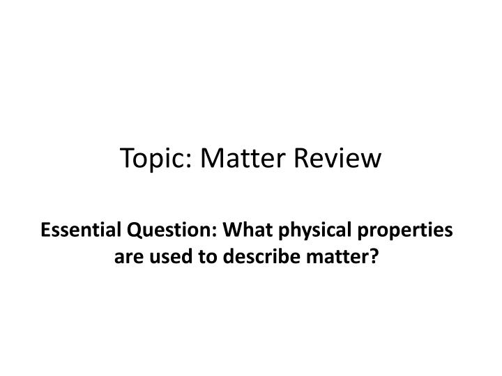 Topic matter review