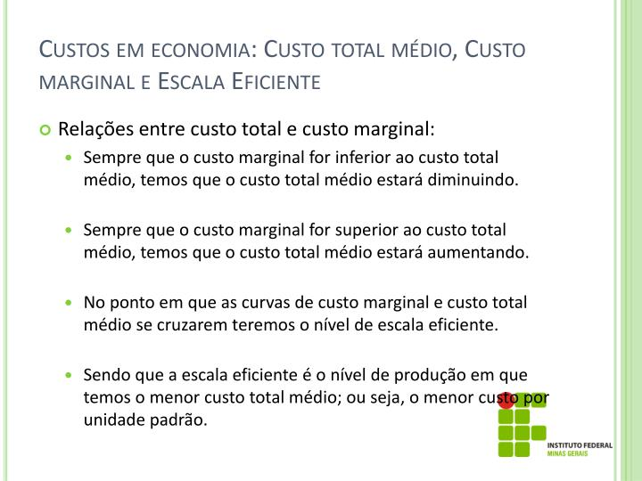 Custos em economia: Custo total médio, Custo marginal e Escala Eficiente