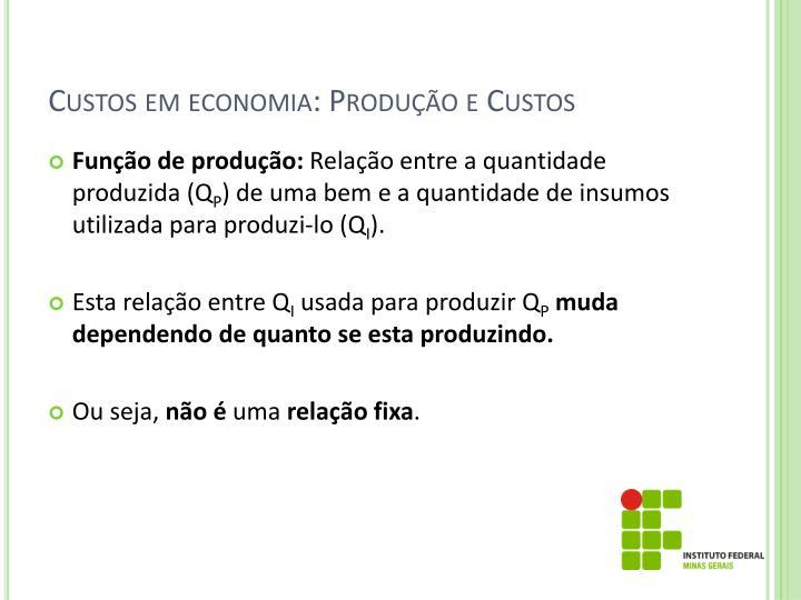 Custos em economia: Produção e Custos