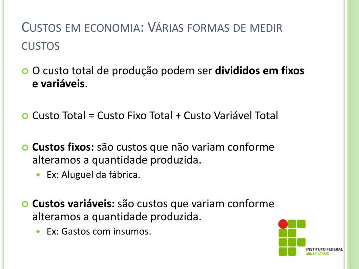 Custos em economia: Várias formas de medir custos