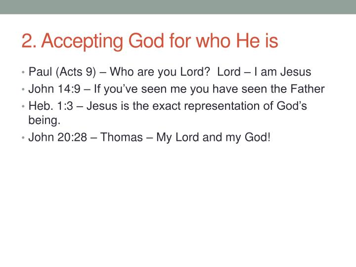 2. Accepting God for who He is
