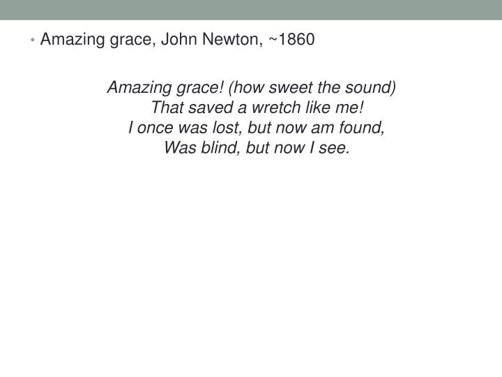 Amazing grace, John Newton, ~1860