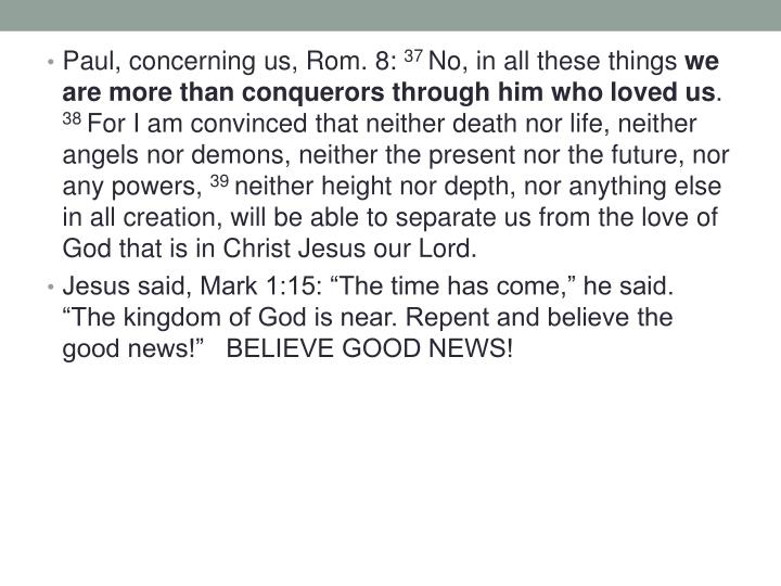 Paul, concerning us, Rom. 8: