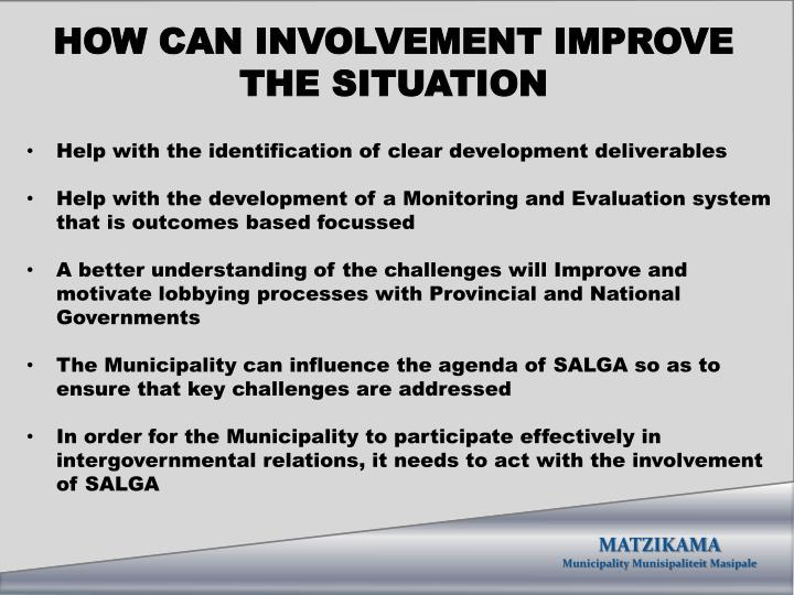 HOW CAN INVOLVEMENT IMPROVE THE SITUATION