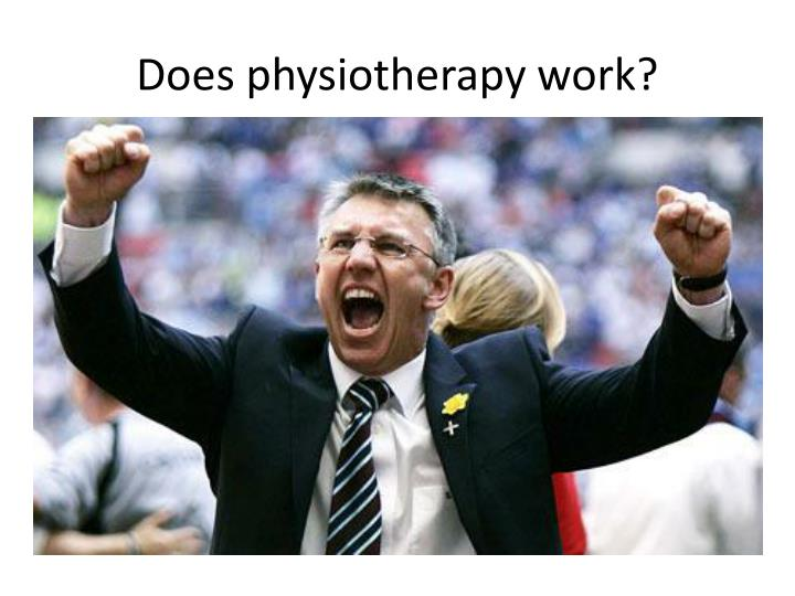 Does physiotherapy work?