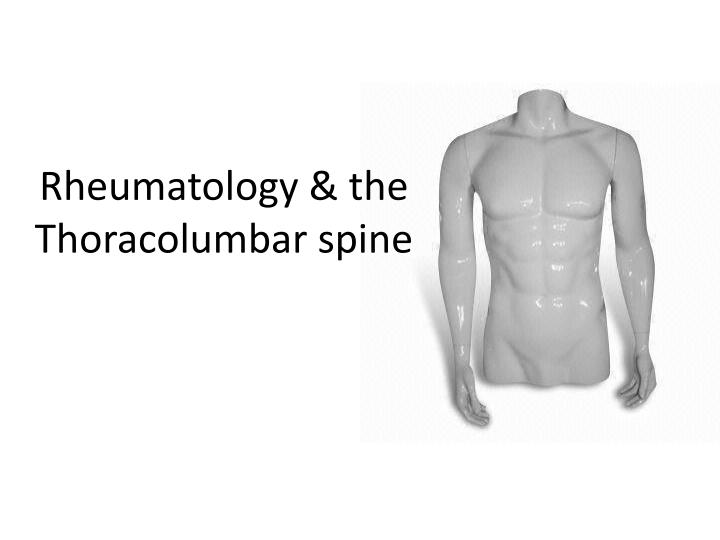 Rheumatology the thoracolumbar spine