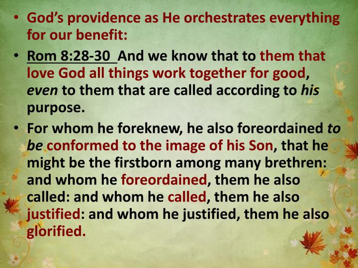 God's providence as He orchestrates everything for our
