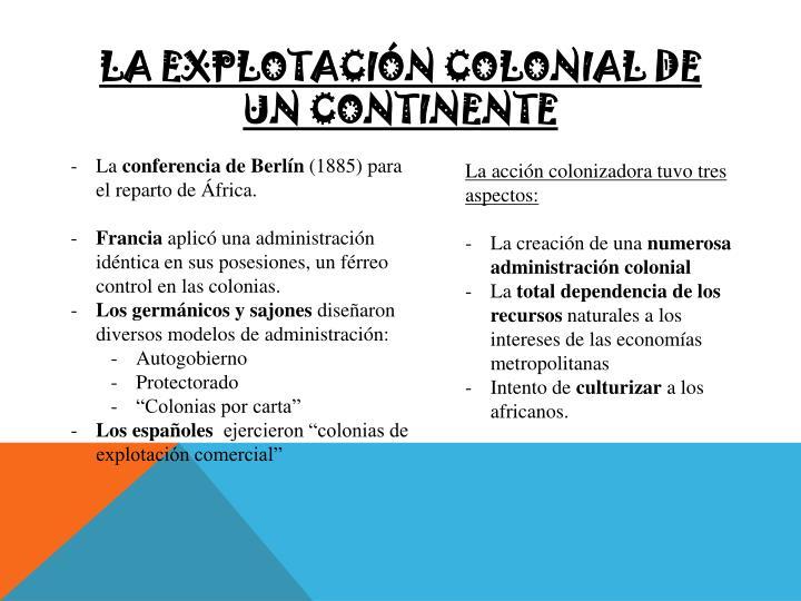 La explotación colonial de un continente