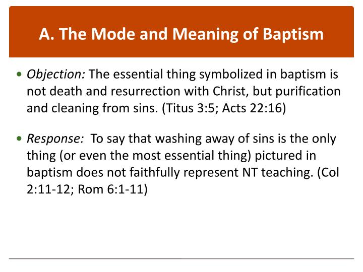 A. The Mode and Meaning of Baptism