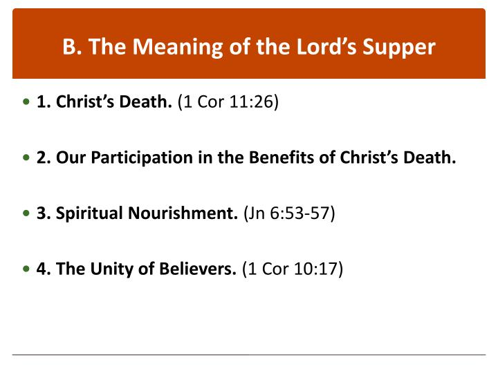 B. The Meaning of the Lord's Supper