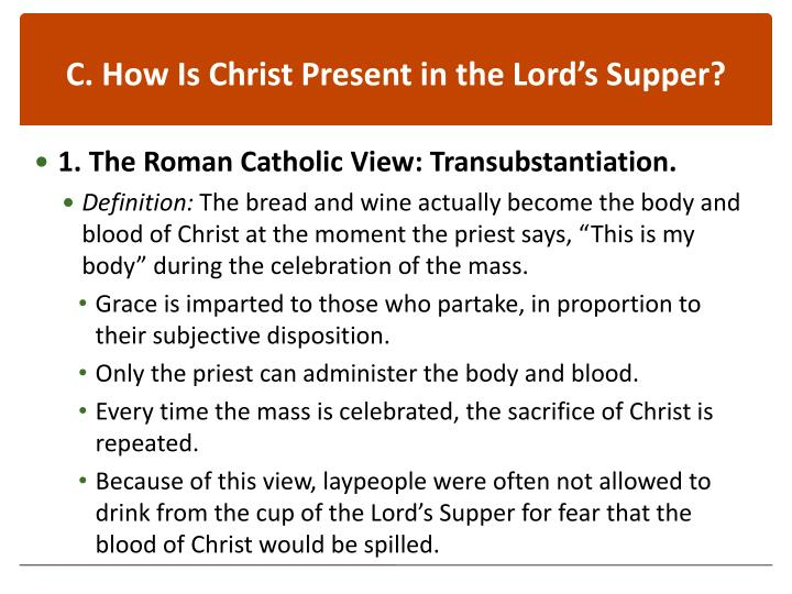 C. How Is Christ Present in the Lord's Supper?