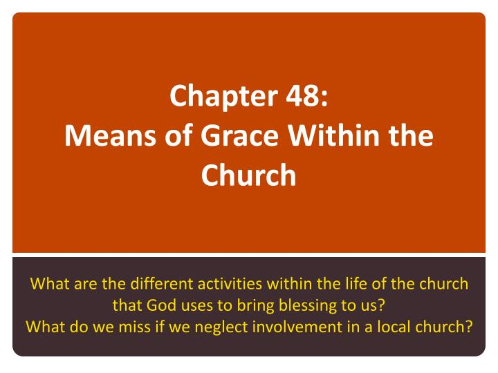 Chapter 48 means of grace within the church