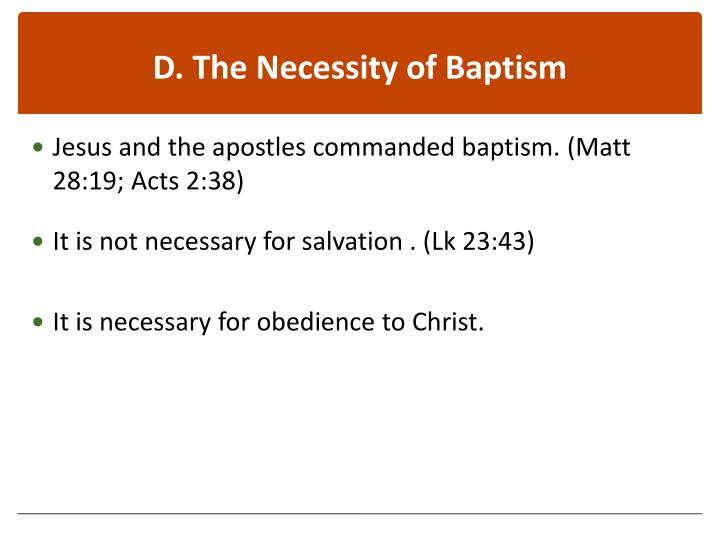 D. The Necessity of Baptism
