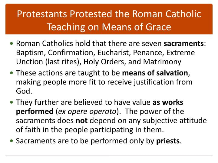 Protestants Protested the Roman Catholic Teaching on Means of Grace