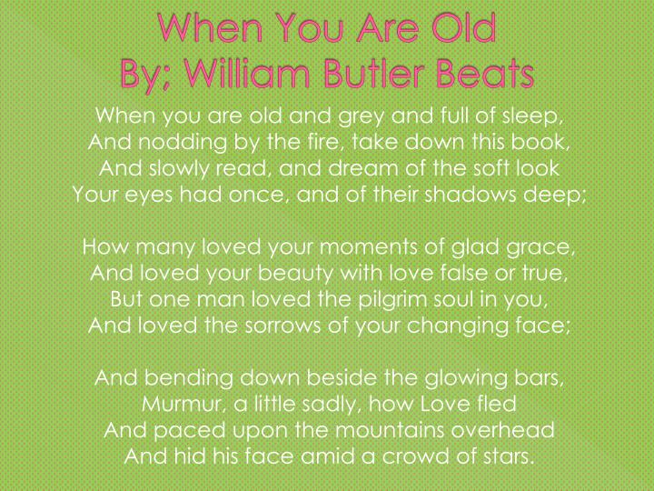 When you are old by william butler beats