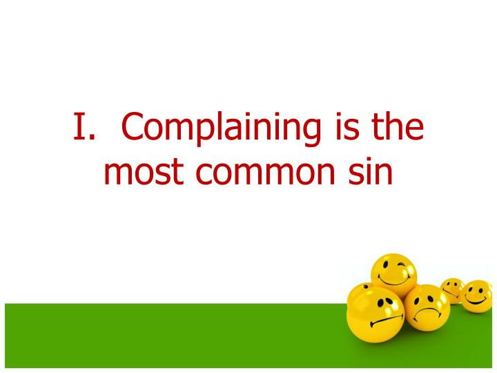I.  Complaining is the most common sin