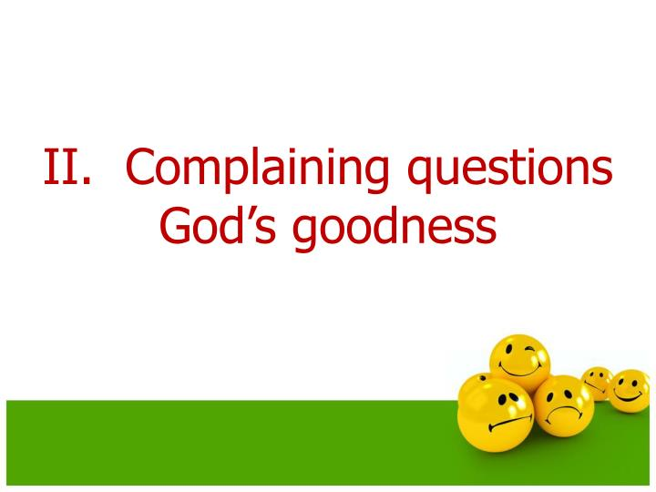 II.  Complaining questions God's goodness