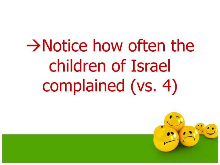 Notice how often the children of Israel complained (vs. 4)