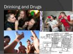 drinking and drugs