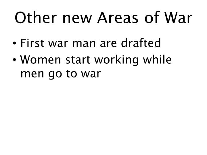 Other new Areas of War