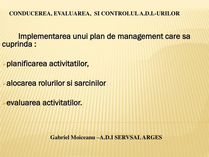 CONDUCEREA, EVALUAREA,  SI CONTROLUL A.D.I.-URILOR