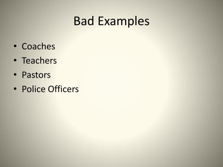 Bad Examples