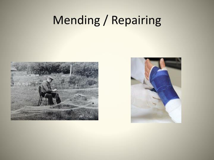 Mending / Repairing