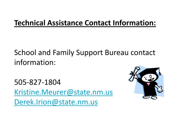 Technical Assistance Contact Information: