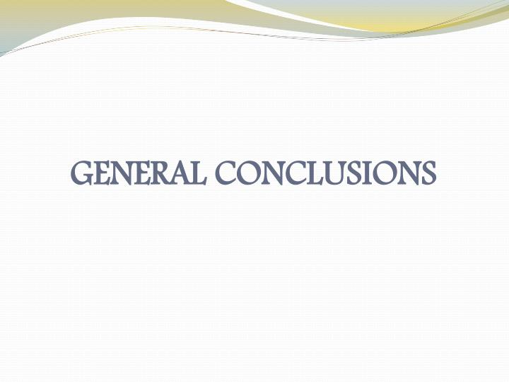 GENERAL CONCLUSIONS