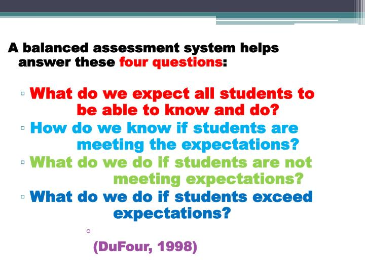 A balanced assessment system helps answer these