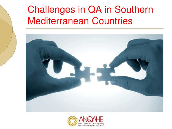 Challenges in QA in Southern Mediterranean Countries