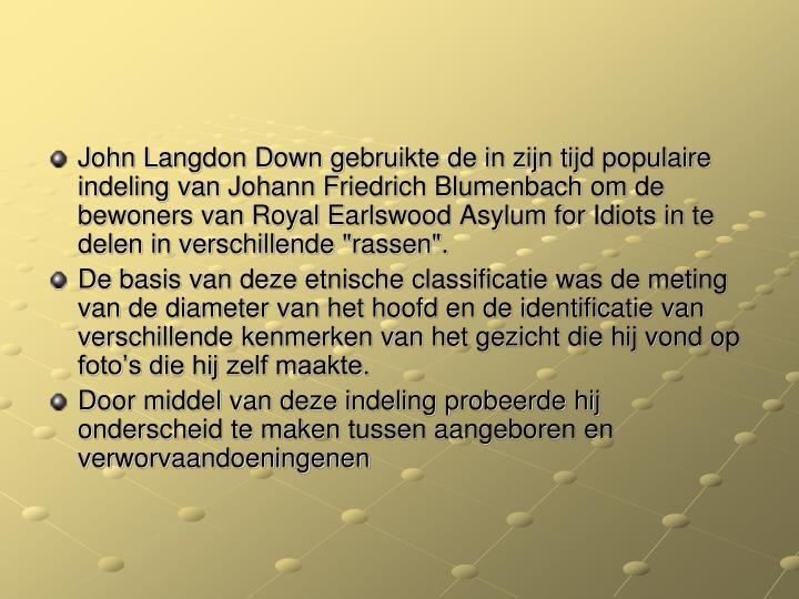 """John Langdon Down gebruikte de in zijn tijd populaire indeling van Johann Friedrich Blumenbach om de bewoners van Royal Earlswood Asylum for Idiots in te delen in verschillende """"rassen""""."""