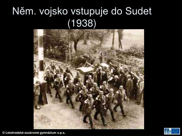 Něm. vojsko vstupuje do Sudet (1938)