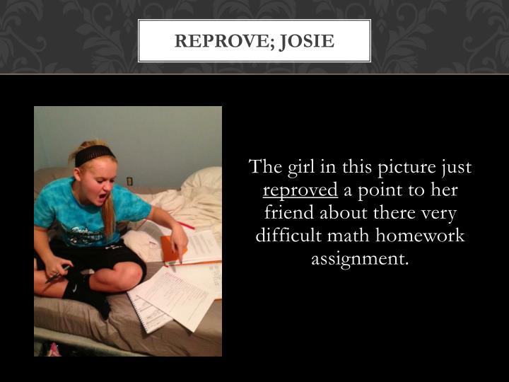 Reprove; josie
