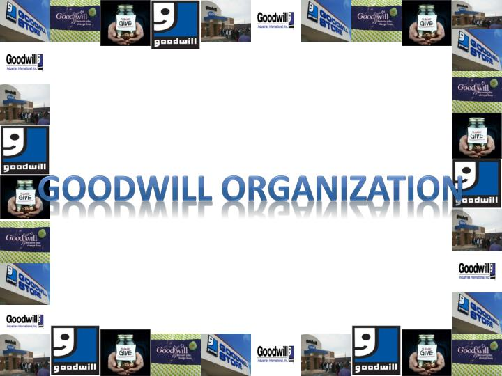 Ppt goodwill organization powerpoint presentation id for Is goodwill a non profit organization