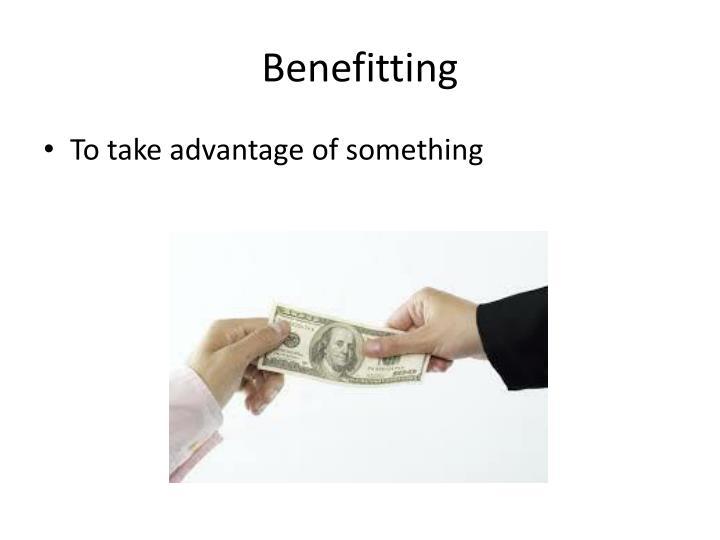 Benefitting