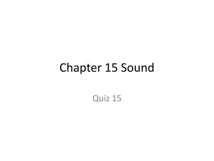 Chapter 15 Sound