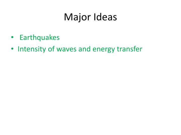 Major Ideas