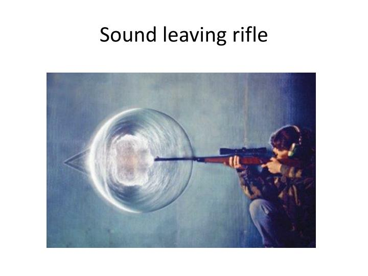 Sound leaving rifle