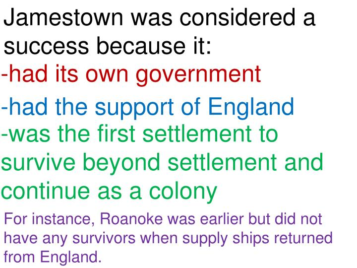 Jamestown was considered a success because it: