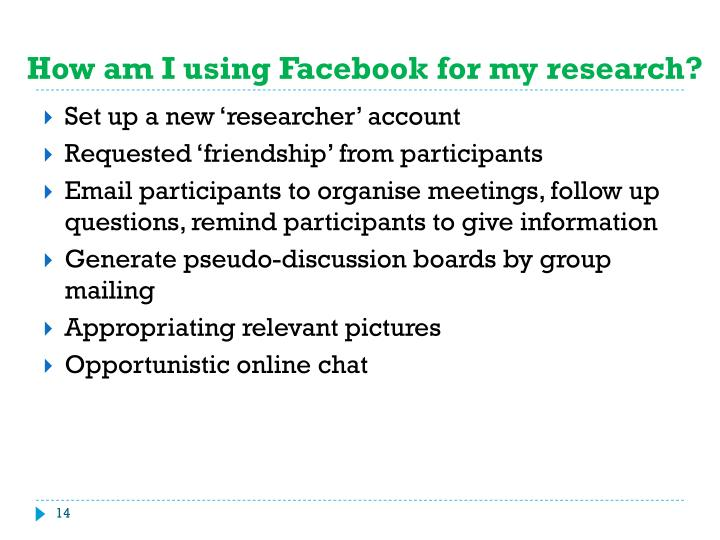 How am I using Facebook for my research?
